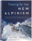 Training for the New Alpinism – A Manual for the Climber as an Athlete